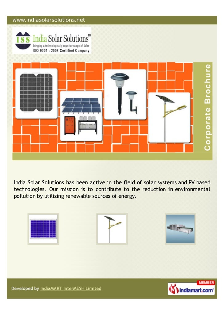 India Solar Solutions has been active in the field of solar systems and PV basedtechnologies. Our mission is to contribute...