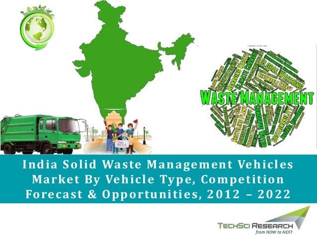 India Solid Waste Management Vehicles Market Forecast ...