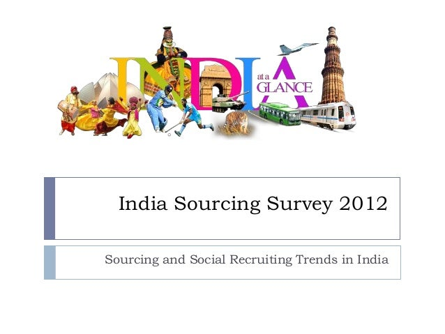 India Sourcing Survey 2012Sourcing and Social Recruiting Trends in India