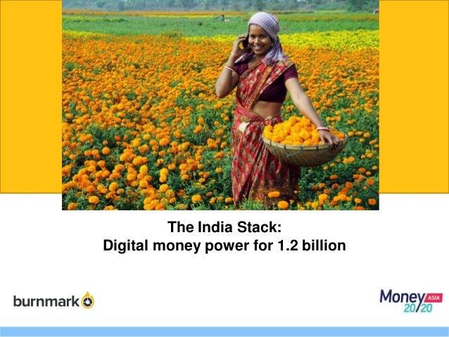 The India Stack: Digital money power for 1.2 billion