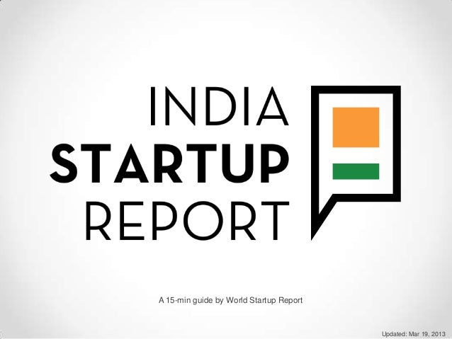 A 15-min guide by World Startup Report                                         Updated: Mar 19, 2013