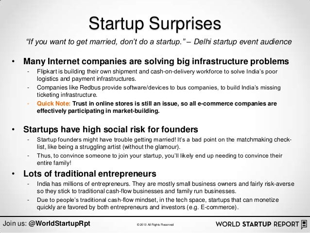"""Startup Surprises      """"If you want to get married, don't do a startup."""" – Delhi startup event audience  • Many Internet c..."""