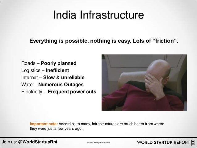"India Infrastructure            Everything is possible, nothing is easy. Lots of ""friction"".        Roads – Poorly planned..."