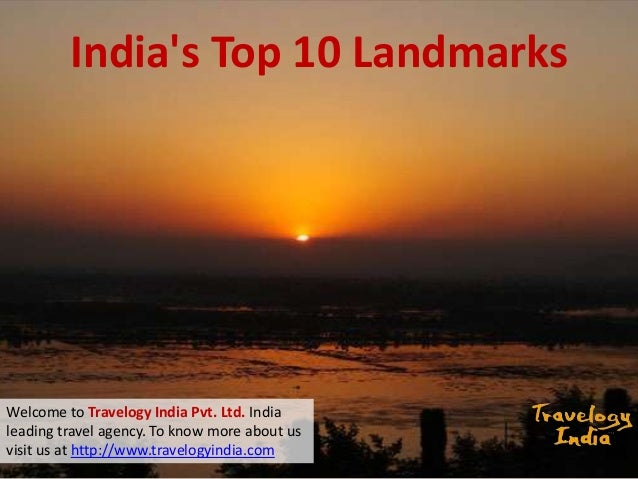 India's Top 10 Landmarks  Welcome to Travelogy India Pvt. Ltd. India leading travel agency. To know more about us visit us...