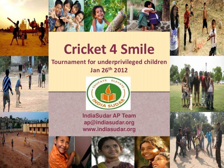 Cricket 4 SmileTournament for underprivileged children            Jan 26th 2012          IndiaSudar AP Team           ap@i...