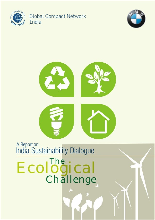 A Report on India Sustainability Dialogue The Ecological Challenge