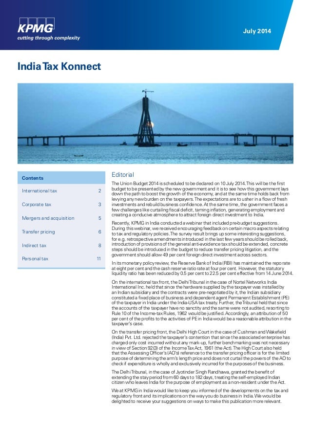 July 2014 IndiaTax Konnect Editorial The Union Budget 2014 is scheduled to be declared on 10 July 2014.This will be the fi...