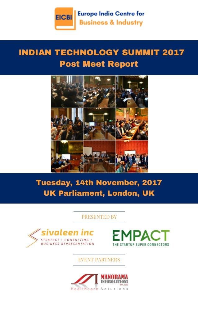 INDIAN TECHNOLOGY SUMMIT 2017 Post Meet Report Tuesday, 14th November, 2017 UK Parliament, London, UK PRESENTED BY EVENT...