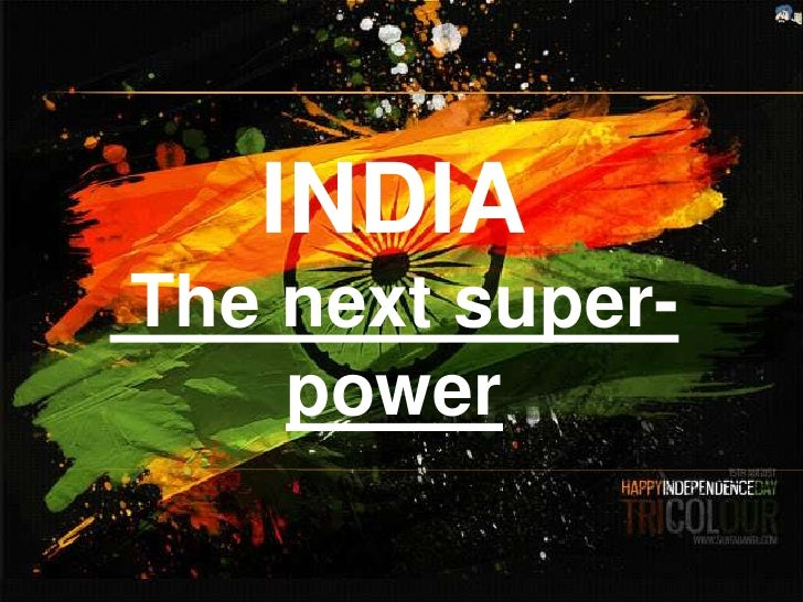 INDIAThe next super-    power
