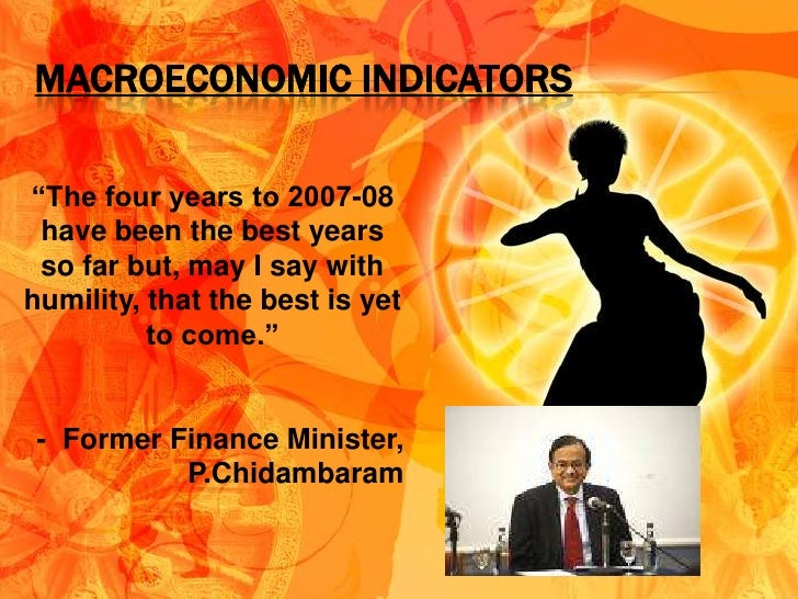 india macroeconomic indicators 2006 07 to Macro economic challenges for policy making in india - download as pdf file (pdf), text file (txt) or read online key macroeconomic indicators: 2006-14 year real gdp growth (factor cost) real gdp.