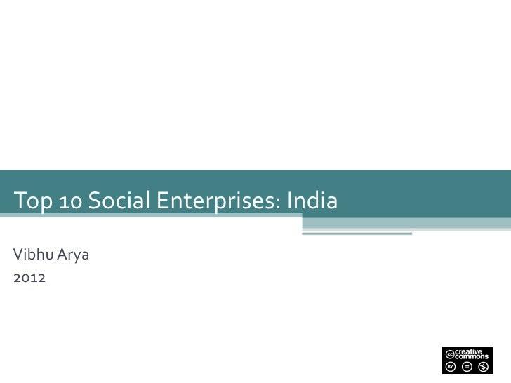 1Top 10 Social Enterprises: IndiaVibhu Arya2012