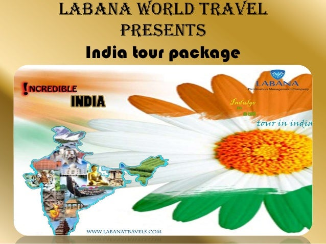 Labana world travel presents India tour package