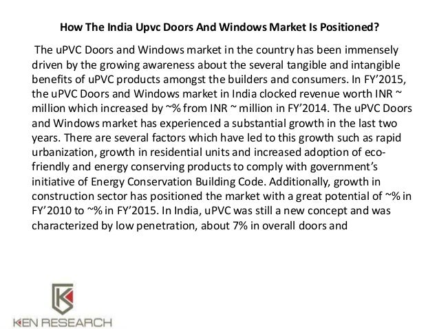 study and analysis of market potential of pvc windows and door This study provides a holistic viewpoint on window frames by  carbon footprint  versus performance of aluminum, plastic, and wood window frames from  cradle to gate  life-cycle analysis window frames thermal performance   direct (except ch4) global warming potential of air emissions were used.