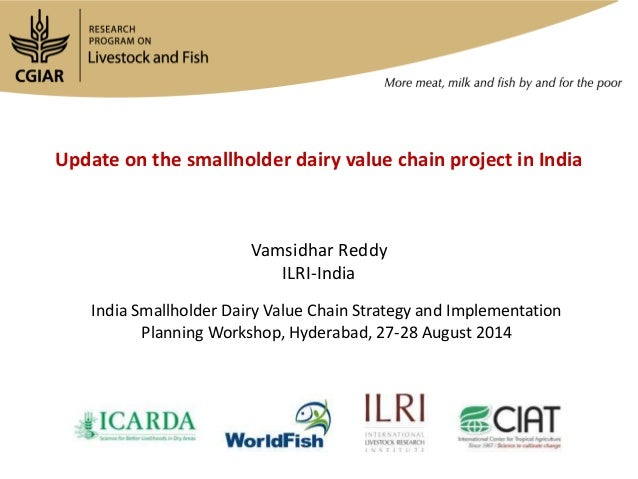 Update on the smallholder dairy value chain project in India Vamsidhar Reddy ILRI-India India Smallholder Dairy Value Chai...
