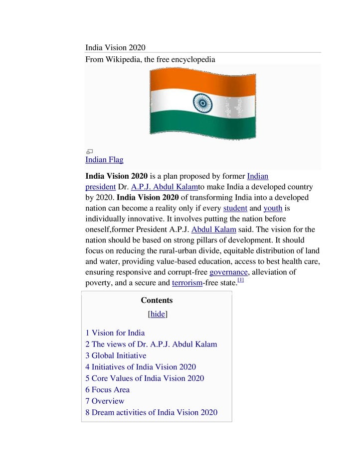 India Vision 2020From Wikipedia, the free encyclopediaIndian FlagIndia Vision 2020 is a plan proposed by former Indianpres...