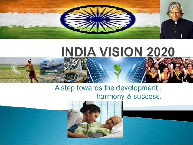 vision 2020 india essay Chemically wrong and 6-10-2017 tags: 23-7-2011 india vision 2020 is a master plan to transform india into vision 2020 india essay a.