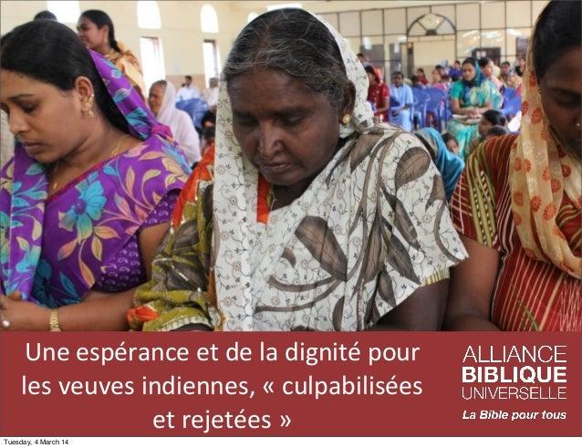 Une  espérance  et  de  la  dignité  pour   les  veuves  indiennes,  «  culpabilisées   et  reje...