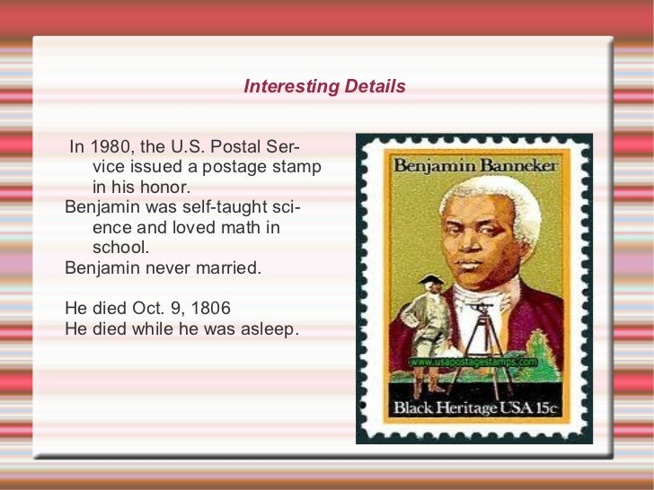 the early life and achievements of benjamin banneker Timeline-november 9, 1731 benjamin was born-1759-his father died, and he owned their entire farm by himself-1753-he made a clock-1763-benjamin purchased a used edition of the bible.