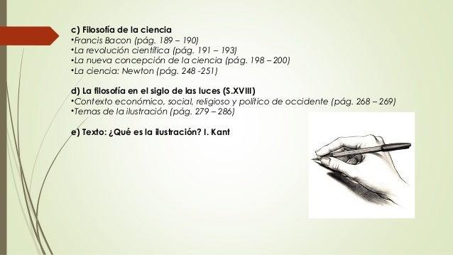 c) Filosofía de la ciencia •Francis Bacon (pág. 189 – 190) •La revolución científica (pág. 191 – 193) •La nueva concepción...