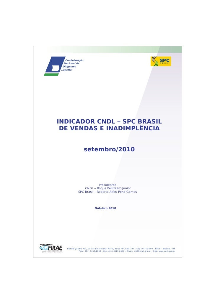 INDICADOR CNDL – SPC BRASIL  DE VENDAS E INADIMPLÊNCIA                    setembro/2010                               Pres...