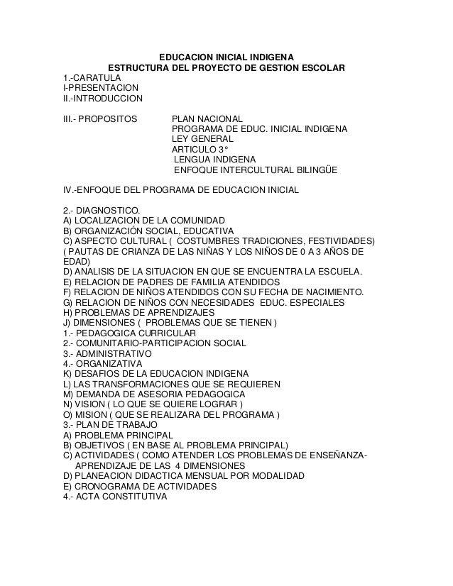 EDUCACION INICIAL INDIGENA ESTRUCTURA DEL PROYECTO DE GESTION ESCOLAR 1.-CARATULA I-PRESENTACION II.-INTRODUCCION III.- PR...