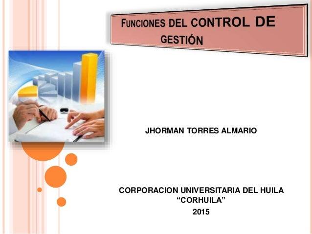 """JHORMAN TORRES ALMARIO CORPORACION UNIVERSITARIA DEL HUILA """"CORHUILA"""" 2015"""