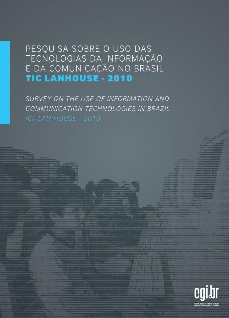 Comitê Gestor da Internet no Brasil       Brazilian Internet Steering CommitteePesquisa sobre o Uso das Tecnologias daInfo...