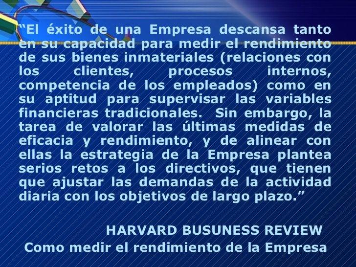 """<ul><li>"""" El éxito de una Empresa descansa tanto en su capacidad para medir el rendimiento de sus bienes inmateriales (rel..."""