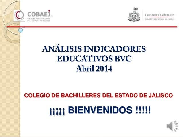 COLEGIO DE BACHILLERES DEL ESTADO DE JALISCO ¡¡¡¡¡ BIENVENIDOS !!!!!