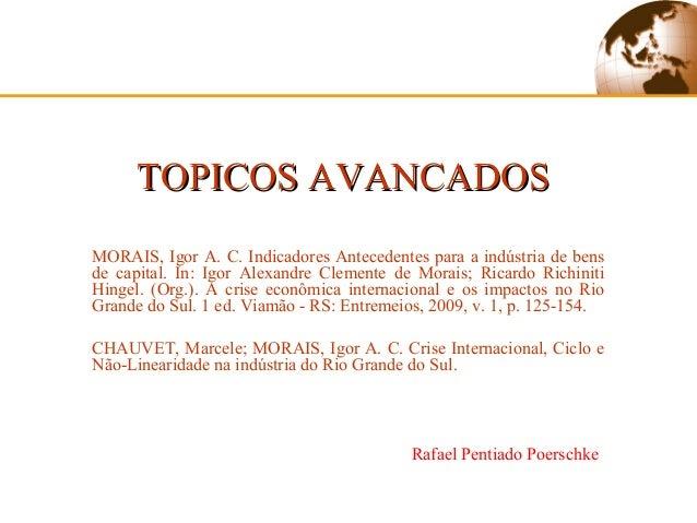 TOPICOS AVANCADOSMORAIS, Igor A. C. Indicadores Antecedentes para a indústria de bensde capital. In: Igor Alexandre Clemen...