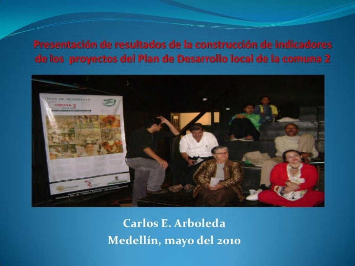 Carlos E. ArboledaMedellín, mayo del 2010