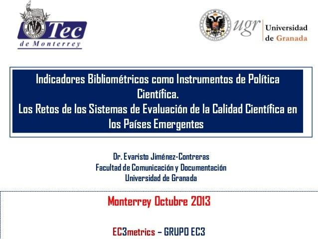 Indicadores Bibliométricos como Instrumentos de Política Científica. Los Retos de los Sistemas de Evaluación de la Calidad...