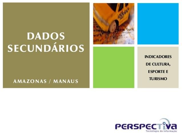 DADOSSECUNDÁRIOS                    INDICADORES                    DE CULTURA,                     ESPORTE E              ...