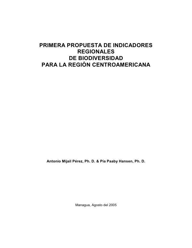 PRIMERA PROPUESTA DE INDICADORES            REGIONALES          DE BIODIVERSIDAD  PARA LA REGIÓN CENTROAMERICANA       Ant...