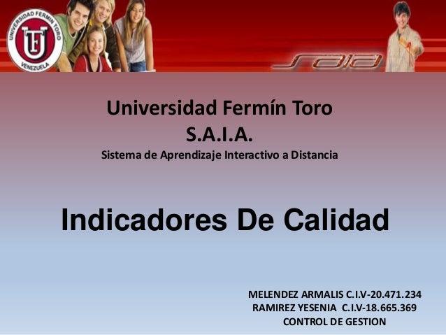 MELENDEZ ARMALIS C.I.V-20.471.234 RAMIREZ YESENIA C.I.V-18.665.369 CONTROL DE GESTION Universidad Fermín Toro S.A.I.A. Sis...