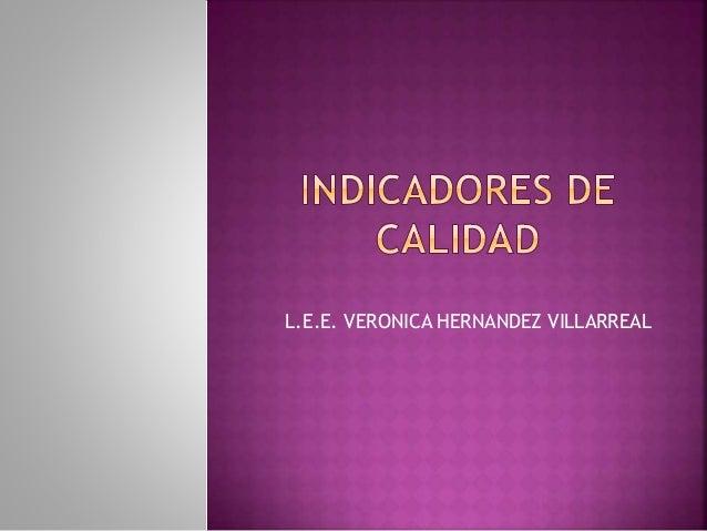 L.E.E. VERONICA HERNANDEZ VILLARREAL