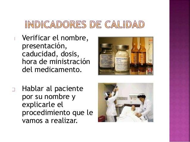 Checar que el paciente ingiera el medicamento. Registrar el medicamento al termino del procedimiento en el formato estable...