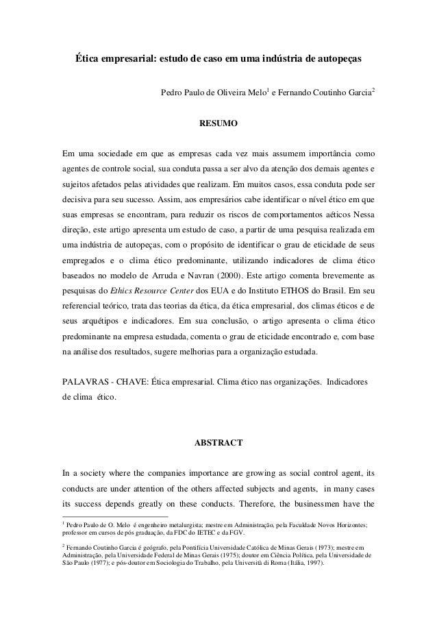 Ética empresarial: estudo de caso em uma indústria de autopeças Pedro Paulo de Oliveira Melo1 e Fernando Coutinho Garcia2 ...