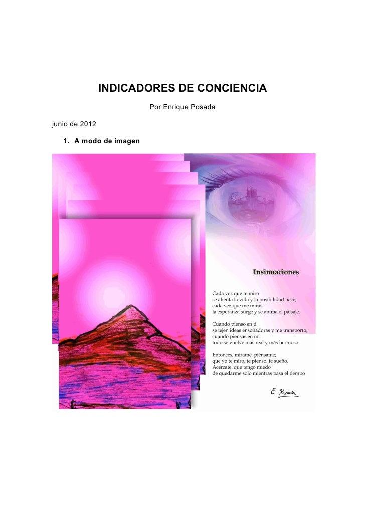 INDICADORES DE CONCIENCIA                         Por Enrique Posadajunio de 2012   1. A modo de imagen