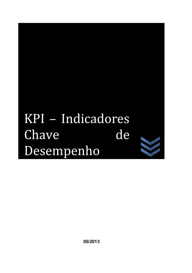 Indicadores de Desempenho: Ferramentas para uma gestão mais competente.  KPI – Indicadores Chave de Desempenho  Prof. MsC....