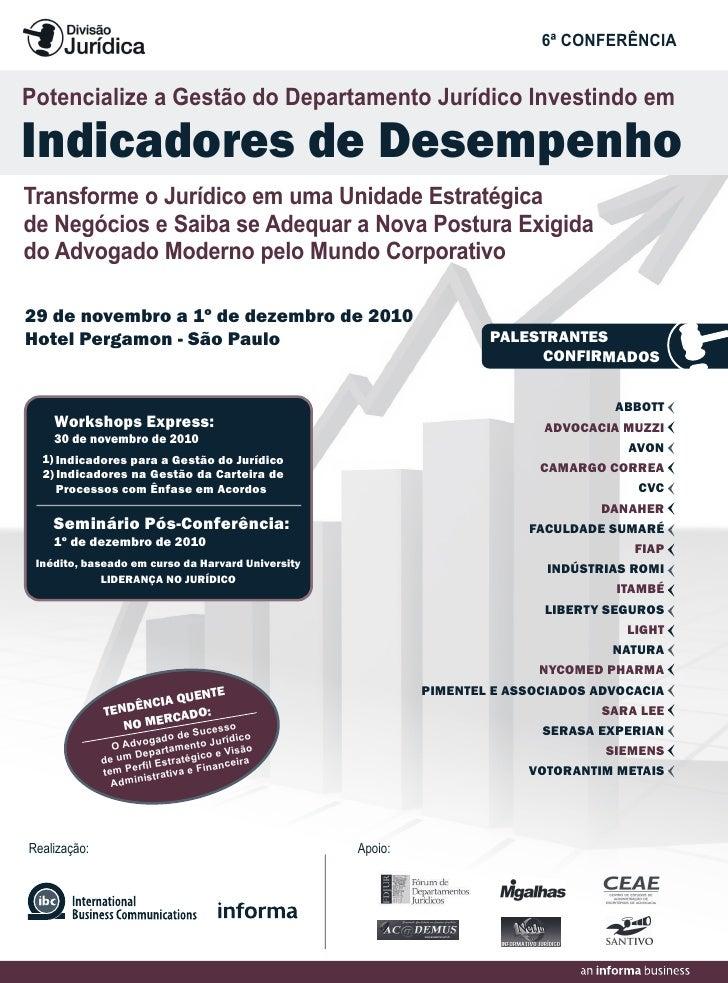 6ª CONFERÊNCIA   Potencialize a Gestão do Departamento Jurídico Investindo em  Indicadores de Desempenho Transforme o Jurí...