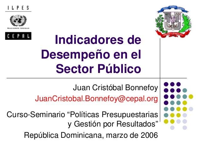 Indicadores de         Desempeño en el           Sector Público                 Juan Cristóbal Bonnefoy       JuanCristoba...