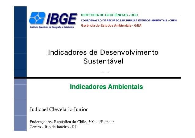 DIRETORIA DE GEOCIÊNCIAS - DGC COORDENAÇÃO DE RECURSOS NATURAIS E ESTUDOS AMBIENTAIS - CRENÇ Gerência de Estudos Ambientai...