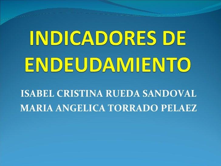 ISABEL CRISTINA RUEDA SANDOVAL MARIA ANGELICA TORRADO PELAEZ