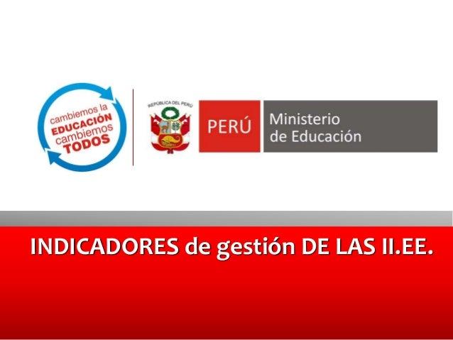 INDICADORES de gestión DE LAS II.EE.