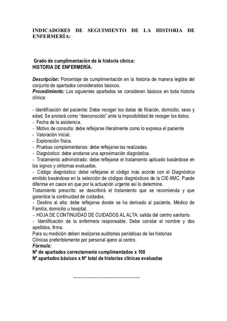 INDICADORES DE SEGUIMIENTO DE LA HISTORIA DEENFERMERÍA:Grado de cumplimentación de la historia clínica:HISTORIA DE ENFERME...