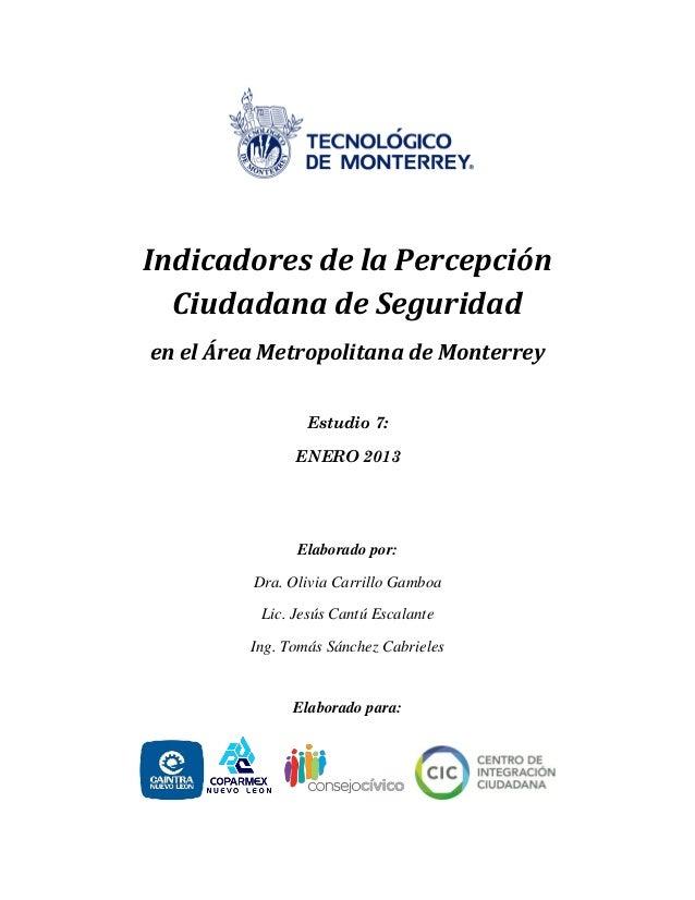 Indicadores de la Percepción  Ciudadana de Seguridaden el Área Metropolitana de Monterrey                 Estudio 7:      ...