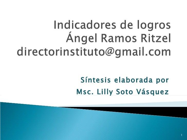 S íntesis elaborada por  Msc. Lilly Soto Vásquez