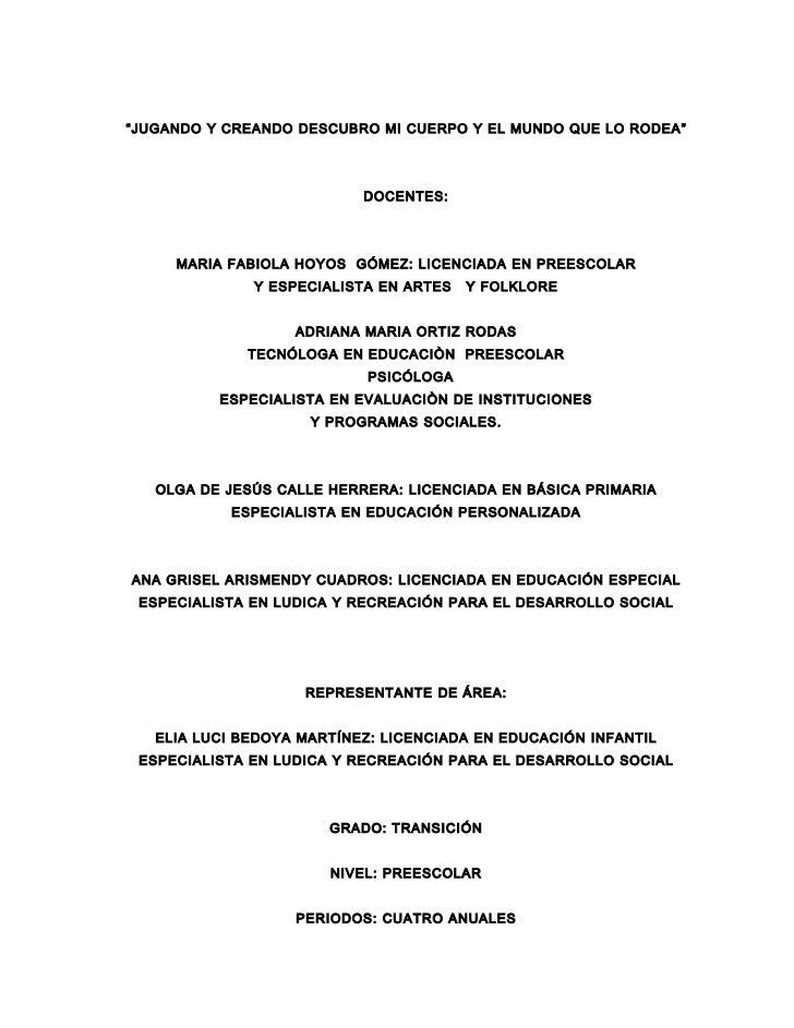 """""""JUGANDO Y CREANDO DESCUBRO MI CUERPO Y EL MUNDO QUE LO RODEA """"                           DOCENTES:     MARIA FABIOLA HOYO..."""