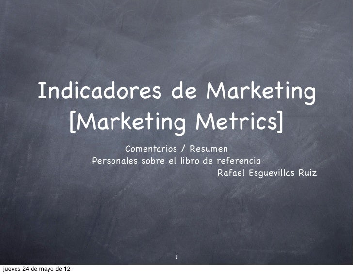 Indicadores de Marketing              [Marketing Metrics]                                 Comentarios / Resumen           ...